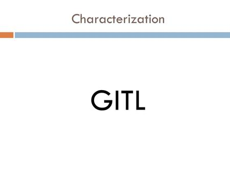 Characterization GITL. Context: In Chapter 4, Hannah finds herself in a different place, and she sees Gitl for the first time. Direct Quote: The narrator.