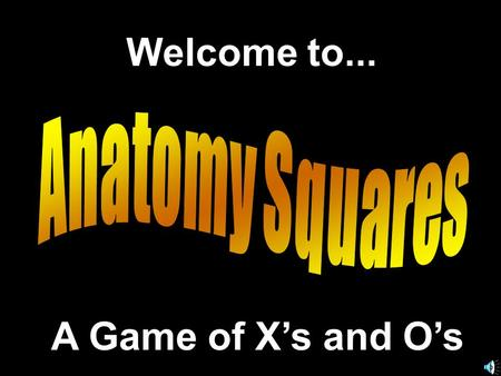 Welcome to... A Game of X's and O's. Presentation by © 2008 - All rights Reserved