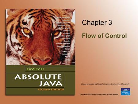 Slides prepared by Rose Williams, Binghamton University Chapter 3 Flow of Control.