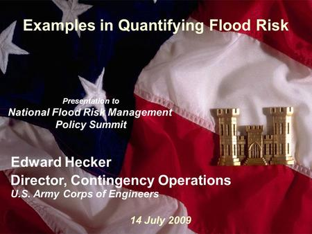How Katrina Impacted the Corps, and Implications for Those Living Near Water1 Slide1 Examples in Quantifying Flood Risk Presentation to National Flood.
