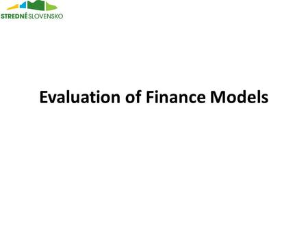 Evaluation of Finance Models. Income from temporary accommodation (refinancing - return to the system through government) Financial contributions from.