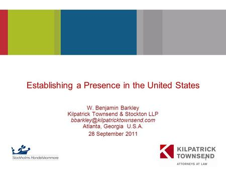 PRESENTATION TITLE 1 Establishing a Presence in the United States W. Benjamin Barkley Kilpatrick Townsend & Stockton LLP