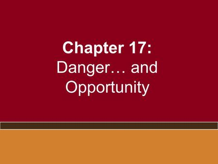 "Chapter 17: Danger… and Opportunity. Crisis Terrorism as globalization Response to terrorism as globalization Crisis as turning point and ""danger and."