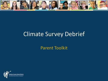 Climate Survey Debrief Parent Toolkit. Envisioning School Climate.