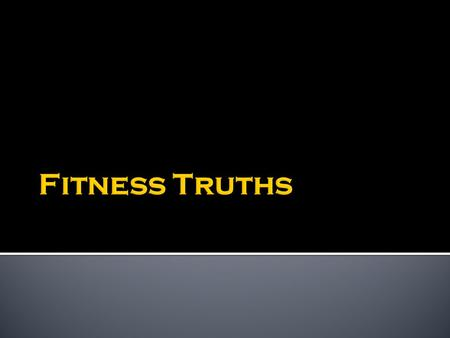 Fitness Truths.