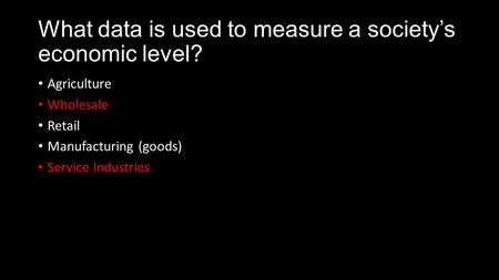 What data is used to measure a society's economic level?