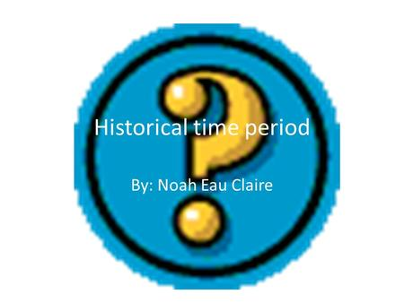 "Historical time period By: Noah Eau Claire. Page:1 Paragraph:1 ""He stared, open-mouthed, while Lord Donagh dragged the girl through the entry, past Aidan's."