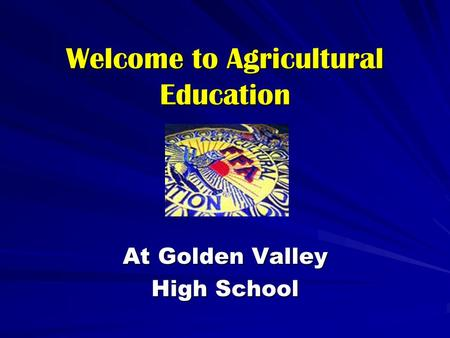 Welcome to Agricultural Education At Golden Valley High School.