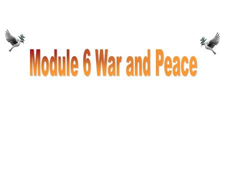 Module 6 War and Peace2 单击播放 Module 6 War and Peace3 Passage 1 Passage 2 Passage 3 A. great losses of the soldiers of Able Company B. an event related.
