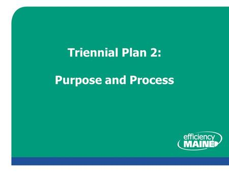 Triennial Plan 2: Purpose and Process. Purpose of Triennial Plan – General Objectives  Structuring the planning process – Enable planners to present.