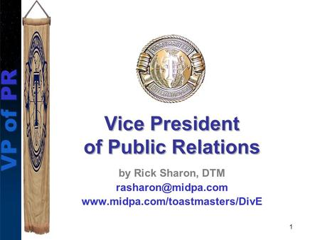 VP of PR 1 by Rick Sharon, DTM  Vice President of Public Relations.