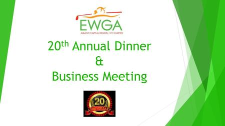 20 th Annual Dinner & Business Meeting. Welcome from Our Events & Activities Director Emma Maceko.