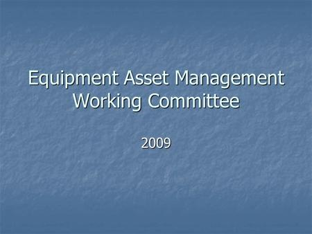 Equipment Asset Management Working Committee 2009.