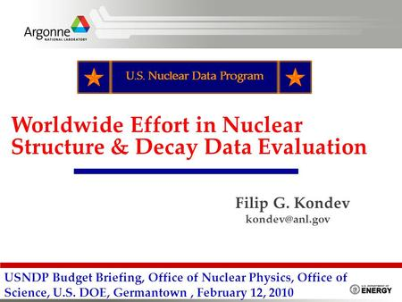 Worldwide Effort in Nuclear Structure & Decay Data Evaluation USNDP Budget Briefing, Office of Nuclear Physics, Office of Science, U.S. DOE, Germantown,