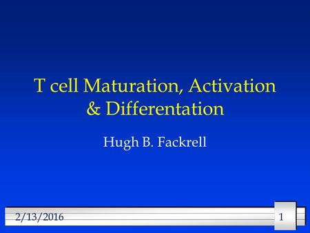 T cell Maturation, Activation & Differentation