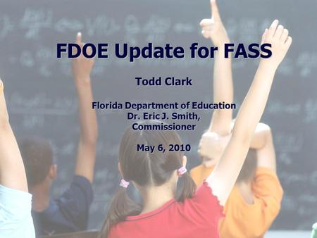 1 Division of Public Schools (PreK -12) Florida Department of Education Florida Education: The Next Generation DRAFT March 13, 2008 Version 1.0 FDOE Update.