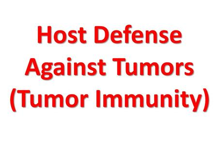 Host Defense Against Tumors (Tumor Immunity)