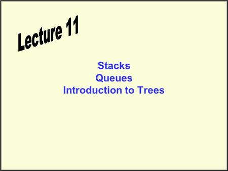 "Stacks Queues Introduction to Trees. Stacks An Everyday Example Your boss keeps bringing you important items to deal with and keeps saying: ""Put that."