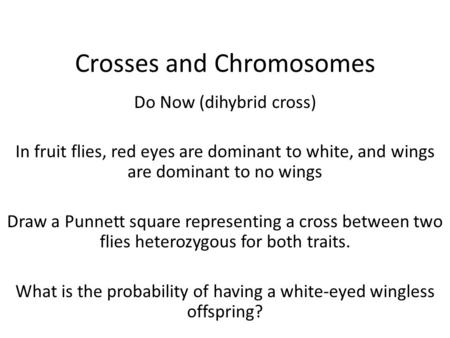 Crosses and Chromosomes