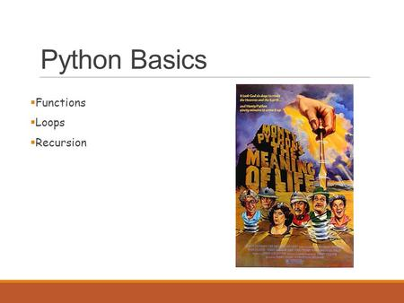 Python Basics  Functions  Loops  Recursion. Built-in functions >>> type (32) >>> int('32') 32  From math >>>import math >>> degrees = 45 >>> radians.