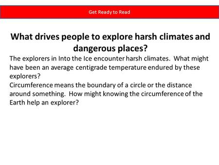 What drives people to explore harsh climates and dangerous places?
