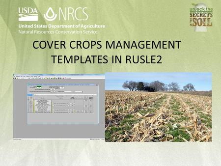 COVER CROPS MANAGEMENT TEMPLATES IN RUSLE2. Objectives How to build management file in RUSLE2 that includes cover crops, Location of management files.