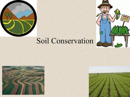 Soil Conservation. Soil conservation means protecting soils from erosion and nutrient loss. Soil conservation can help to keep soils fertile and healthy.