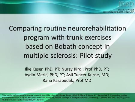 This article and any supplementary material should be cited as follows: Keser I, Kirdi N, Meric A, Kurne AT, Karabudak R. Comparing routine neurorehabilitation.