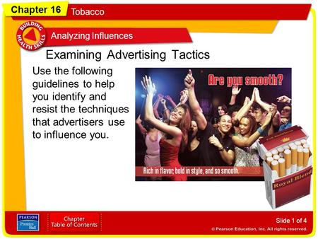 Chapter 16 Tobacco Analyzing Influences Slide 1 of 4 Examining Advertising Tactics Use the following guidelines to help you identify and resist the techniques.