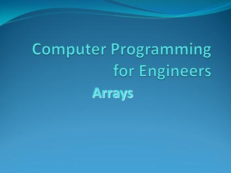 Arrays. Definition of Arrays An array is a collection of data of the same type. Individual array elements are identified by an integer index. In C,