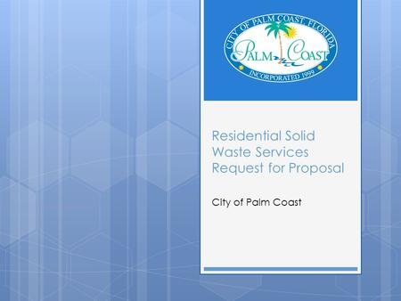 Residential Solid Waste Services Request for Proposal City of Palm Coast.