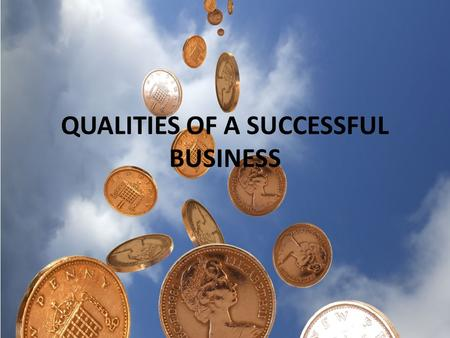 QUALITIES OF A SUCCESSFUL BUSINESS. Responding to Change We saw in the previous unit that Canadian Business is changing in several ways – Technology –