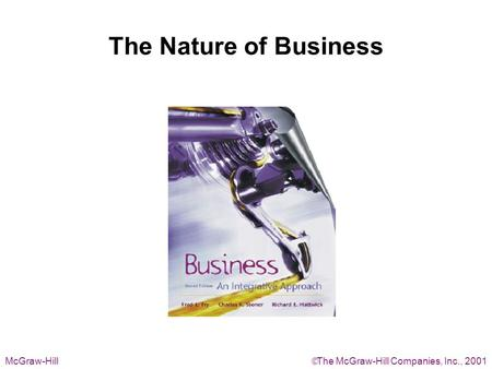 The Nature of Business McGraw-Hill  The McGraw-Hill Companies, Inc., 2001.