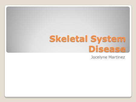 Skeletal System Disease Jocelyne Martinez. Scoliosis Scoliosis is a side-to-side curve of the spine that becomes apparent during adolescence. Unknown.