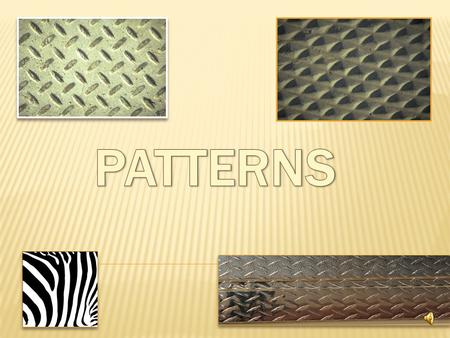 "What is a ""Pattern""?  A pattern is something that REPEATS.  Music  Letters  Colors  Shapes  Sizes."