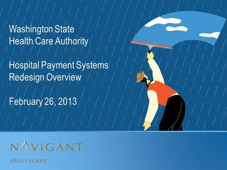 Washington State Health Care Authority Hospital Payment Systems Redesign Overview February 26, 2013.
