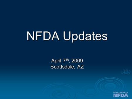NFDA Updates April 7 th, 2009 Scottsdale, AZ. Topics - Revalidation Letter / SOMA Delivery Revalidation Letter / SOMA Delivery Preparation for Digital.