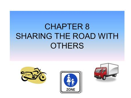 CHAPTER 8 SHARING THE ROAD WITH OTHERS. PEDESTRIANS A MOTORIST MUST STOP AND REMAIN STOPPED FOR A PEDESTRIAN WHO IS CROSSING AT A CROSSWALK UNTIL THE.