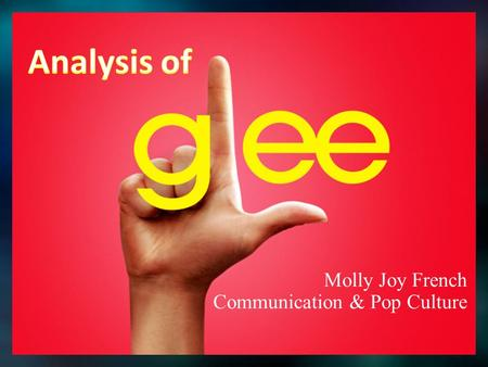 Molly Joy French Communication & Pop Culture. Glee is a musical comedy/drama series on Fox. Focuses on the William McKinley High School Glee Club in Lima,
