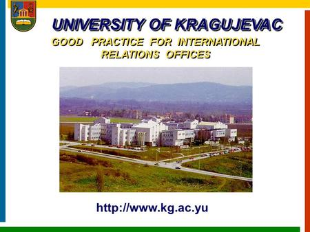 UNIVERSITY OF KRAGUJEVAC GOOD PRACTICE FOR INTERNATIONAL RELATIONS OFFICES.