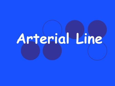 Arterial Line. Outline Definition. Indication Contraindication. EQUIPMENT Arterial Sites Nursing Skills Standard.