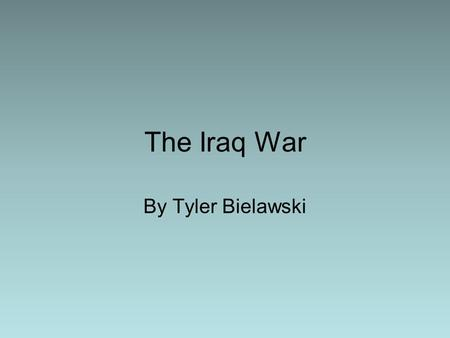 The Iraq War By Tyler Bielawski. Insurgencies Iraqi Insurgents Killed, Roughly Estimated - 55,000 Non-Iraqi Contractors and Civilian Workers Killed -