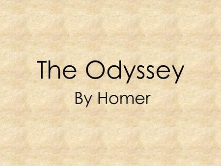 The Odyssey By Homer. Homer Biography Greek Blind Bard (Poet) Sang or recited orally Around 600 – 700 B.C.E.