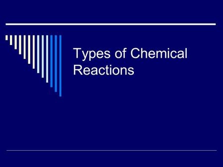 Types of Chemical Reactions. Synthesis Reaction  A synthesis reaction is when two or more simple compounds combine to form a more complicated one. These.