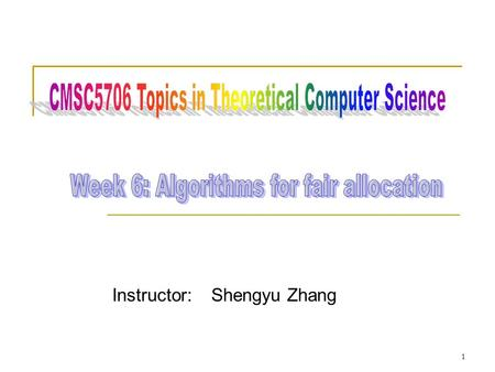 Instructor: Shengyu Zhang 1. Resource allocation General goals:  Maximize social welfare.  Fairness.  Stability. 2.