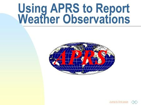 Jump to first page Using APRS to Report Weather Observations.