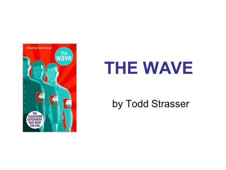 THE WAVE by Todd Strasser.