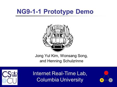 Internet Real-Time Lab, Columbia University NG9-1-1 Prototype Demo Jong Yul Kim, Wonsang Song, and Henning Schulzrinne.