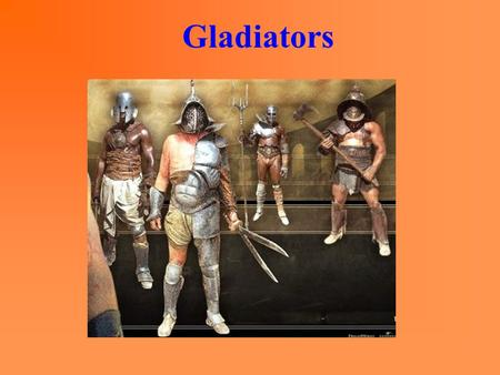 Gladiators The Colosseum The Roman Legion The Roman Forum.