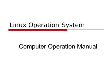 Linux Operation System Computer Operation Manual.